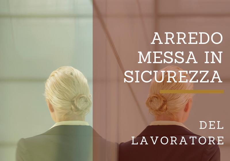 EMERGENZA COVID-19 E LE SOLUZIONI DI ARREDO PER LA SICUREZZA DEL LAVORATORE